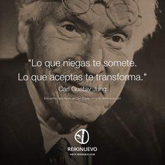 Con esta frase Carl Gustav Jung nos recuerda el poder que tiene la aceptación: http://reikinuevo.com/negar-aceptar-carl-jung/