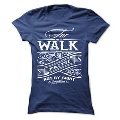 Walk by faith, not by sight. Christian Jesus God Quotes Sayings T-Shirts Hoodies Tees Gifts.