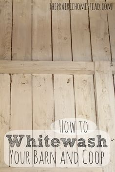 Whitewash: 6-8 cups hydrated lime* (mason's) 2 cups salt 1 gallon of water - [use watered down latex paint to get a similar look for furniture.]