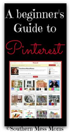 How To Use Pinterest: Tips and Tricks for Beginners - Southern Mess Moms