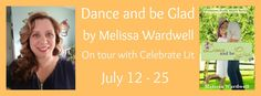Smiling Book Reviews: Blog Tour Review:  Dance and Be Glad by Melissa Wa...