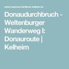 Donaudurchbruch - Weltenburger Wanderweg I: Donauroute | Kelheim