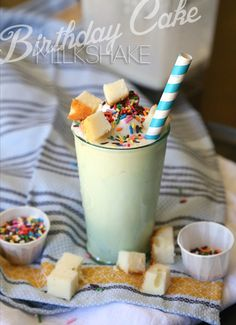 BIrthday Cake Milkshake topped with whipped cream and cake and line your entire glass with vanilla frosting!