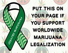 I SUPPORT worldwide MARIJUANA legalization ¬.!..  Do You ?