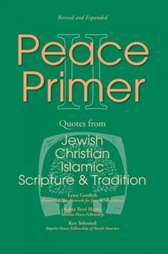 """Peace Primer II (Quotes from Jewish, Christian and Islamic Scripture and Tradition; BY Lynn Gottlieb, Rabia Harris, Kenneth L. Sehested; Imprint: Wipf and Stock). It is common today to hear the claim that we are engaged in """"a clash of cultures."""" The first step in addressing conflict is for all parties to listen to each other. That is the goal of this publication: to allow Christians, Muslims and Jews to listen to each other's scripture and tradition, particularly to hear what each has to…"""