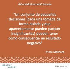 #Liderar es tomar decisiones consecuentemente: no existen acciones aisladas. #VinceMolinaroenColombia