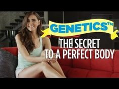 The secret to a perfect body: Genetics!