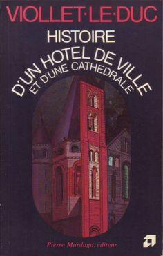 Histoire D'un Hôtel De Ville Et D'une Cathédrale - Viollet-Le-Duc