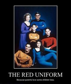 The Red Uniform: Because parents love some children less.