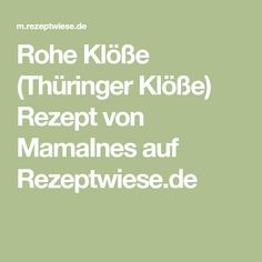 Rohe Klöße (Thüringer Klöße) Rezept von MamaInes auf Rezeptwiese.de