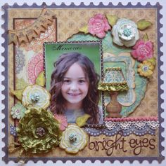 Bright Eyes  **MY CREATIVE SCRAPBOOK** - Scrapbook.com