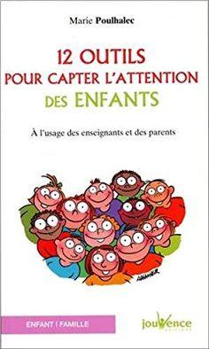 Amazon.fr - 12 Outils pour Capter l'Attention des Enfants - Poulhalec Marie - Livres