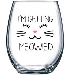 Im Getting Meowied Funny Wine Glass 15oz  Unique Wedding Gift Idea for Fiancee Bride Bridal Shower Gifts  Engagement Party Gift for Her  Evening Mug * You can get additional details at the image link.