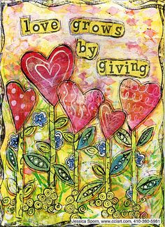 Mixed media....Love grows by giving LR jessica.sporn on flickr