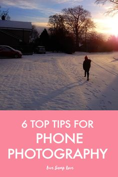 6 Top Tips for iPhone Photos — LIVE SNAP LOVE