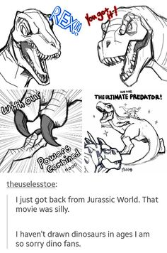 Jurassic World had a strange ending. I wanna know how people are stupid enough to make dinosaurs and let people see them Funny Cute, The Funny, Hilarious, Funny Kids, Jurassic World, Tumblr Funny, Funny Memes, Dinosaur Art, Dinosaur Pics