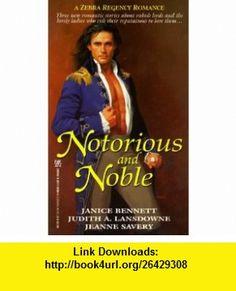 Notorious And Noble (Zebra Regency Romance) (9780821762660) Janice Bennett, Judith A. Lansdowne, Jeanne Savery , ISBN-10: 0821762664  , ISBN-13: 978-0821762660 ,  , tutorials , pdf , ebook , torrent , downloads , rapidshare , filesonic , hotfile , megaupload , fileserve