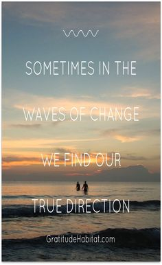 Breathe and listen.  You will find your true direction.  Visit us at: www.GratitudeHabitat.com