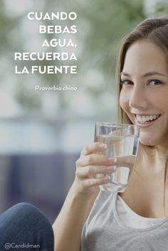 """""""Cuando bebas #Agua, recuerda la #Fuente"""". #Proverbio #Chino #Frases @candidman"""