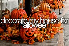 [✓] Decorate My House For Halloween every year!