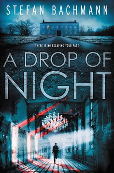 A Drop of Night by Stefan Bachmann • March 15th, 2016 • Click on Image for Summary!