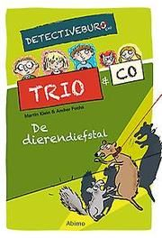 De dierendiefstal Detectivebureau Trio & Co, Klein, Martin, Hardcover