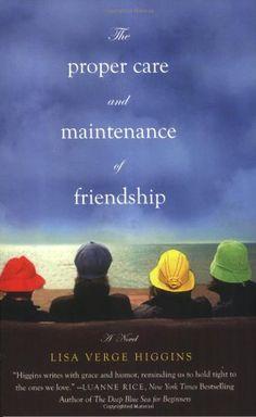 The Proper Care and Maintenance of Friendship by Lisa Verge Higgins,http://www.amazon.com/dp/B005SMW1RK/ref=cm_sw_r_pi_dp_cCLnsb0ARCQWJ9A6