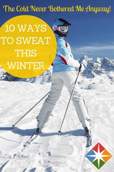 The Cold Never Bothered My Workouts Anyway. Break a sweat with these cold-weather workouts. | via @SparkPeople