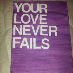 Canvas art, God's love never fails
