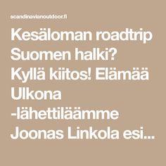 Kesäloman roadtrip Suomen halki? Kyllä kiitos! Elämää Ulkona -lähettiläämme Joonas Linkola esittelee unelmiensa roadtrip -suunnitelman. Listalla lu... Road Trip, Road Trips