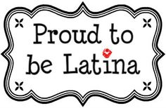 Proud and love being Latina/Mexican-American /Chicana /Old Homegirl :)