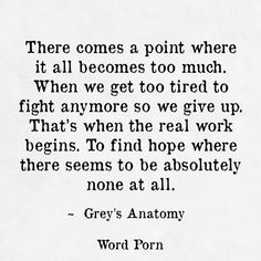 62 ideas quotes greys anatomy love words for 2019 Lost Hope Quotes, Feeling Lost Quotes, Quotes To Live By, Life Quotes, Quotes For Hope, Never Lose Hope Quotes, Hope Lost, I Feel Lost, Change Quotes