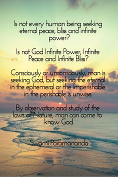 Is not every human being seeking eternal peace, bliss and eternal power? Is not God Infinite Power, Infinite Bliss and Infinite Peace? Wisdom Books, Self Realization, Seeking God, Self Discovery, Infinite, Bliss, Meditation, Inspirational Quotes, Peace