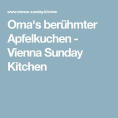 Oma's berühmter Apfelkuchen - Vienna Sunday Kitchen