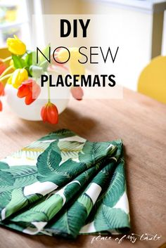Placemats- use current placemat as template.  Add 1.5 inches to each side.  Iron edges and fabric glue edges in.