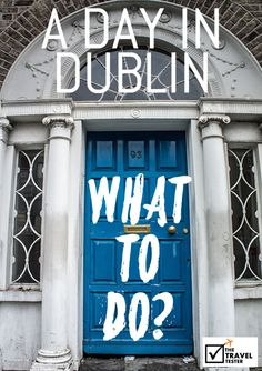 Don't know what to do in Dublin? Here is our handpicked 1 day in Dublin City Guide | The Travel Tester