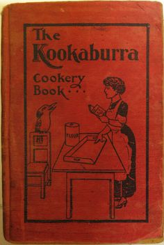 The Kookaburra Cookery Book of Culinary and Household Recipes and Hints...E.W. Cole, Melbourne, 1912.