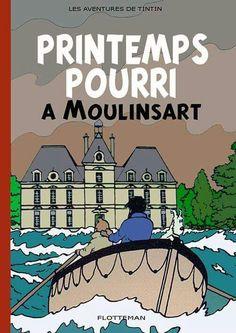 Les Aventures de Tintin - Album Imaginaire - Printemps Pourri à Moulinsart:
