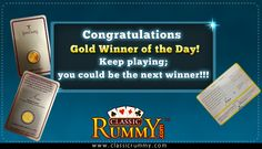 Play and Win 31 Real Gold coins of 24 Karat each EVERYDAY The winner will be announced daily on our website, Blog and Facebook page : http://www.classicrummy.com/promotions.php?link_name=CR-12