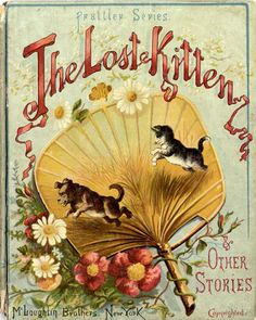 the lost kitten - my uncle had this book