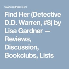 Find Her (Detective D.D. Warren, #8) by Lisa Gardner — Reviews, Discussion, Bookclubs, Lists