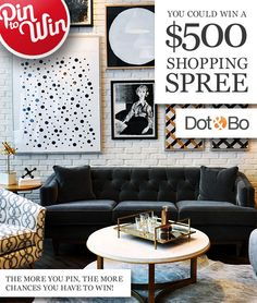 Want $500 to decorate your home?  Pin to win with Dot & Bo.  Details here:  www.dotandbo.com/pin-to-win  #DotandBoDream