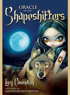 Blue Angel Publishing - Oracle of the Shapeshifters - Lucy Cavendish - Artwork by Jasmine Becket-Griffith