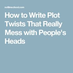 How to Write Plot Twists That Really Mess with People& Heads Editing Writing, Fiction Writing, Writing Advice, Writing Resources, Writing A Book, Writing Ideas, Hunger Games Problems, Hunger Games Humor, Story Plot Ideas
