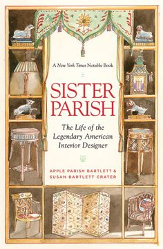 The Paperback of the Sister Parish: The Life of the Legendary American Interior Designer by Apple Parish Bartlett, Susan Bartlett Crater, Bunny Williams Interior Design Books, Book Design, Biscuit Home, Albert Hadley, American Interior, Coffee Table Books, The Life, Film, So Little Time