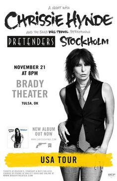 Chrissie Hynde  Fri - Nov 21 Brady Theater 105 W. Brady St. Tulsa, OK   Tickets on sale Fri 9/12 @ 10am Reasor's and Starship  Records in Tulsa Buy For Less locations in OKC By phone @ 866.977.6849 Doors open at 7pm Chrissie's new album, Stockholm, is out now.  Get it at: http://po.st/stockholmiTunes and http://po.st/StockholmAmzCD #chrissiehynde #thepretenders #tulsa #usatour #bradytheater #newalbum
