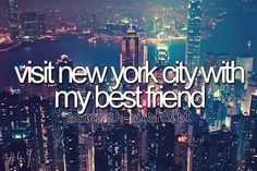 Bucket list: visit new york city with my best friend. Best Friend Bucket List, Bucket List For Teens, Summer Bucket Lists, Bucket List Before I Die, A New York Minute, Visit New York City, Just Dream, Dream Big, To Infinity And Beyond