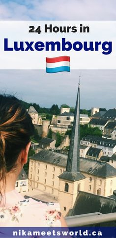Luxembourg in 24 Hours | Things to do Luxembourg | There's a lot to see in this beautiful little country! The perfect mix between medival town and contemporary metropolis, there's a lot to do here!