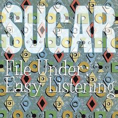 Sugar - File Under: Easy Listening on LP + Download Coupon w/ Bonus Content