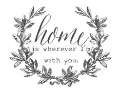 Free Printable- Home is wherever I'm with you- From The Mountain View Cottage